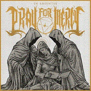 Pray For Mercy - In Absentia cover art