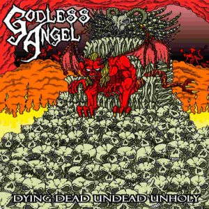 Godless Angel - Dying Dead Undead Unholy cover art