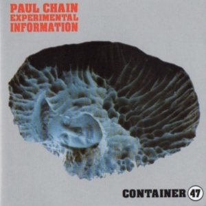 Paul Chain - Experimental Information - Container 47 cover art