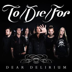 To/Die/For - Dear Delirium cover art