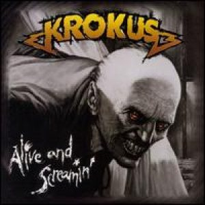 Krokus - Alive and Screamin' cover art
