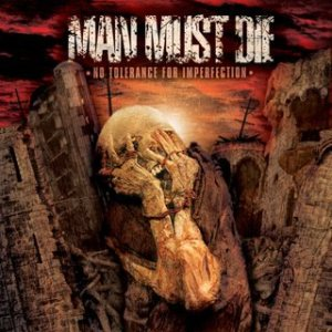 Man Must Die - No Tolerance for Imperfection cover art