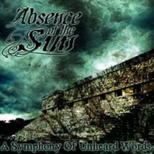 Absence Of The Sun - A Symphony of Unheard Words cover art