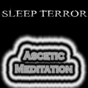 Sleep Terror - Ascetic Meditation cover art