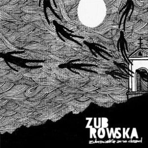Zubrowska - Zubrowska Are Dead cover art