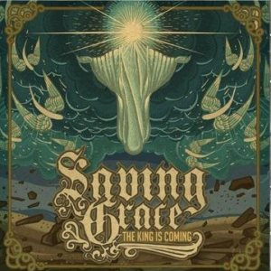 Saving Grace - The King is Coming cover art