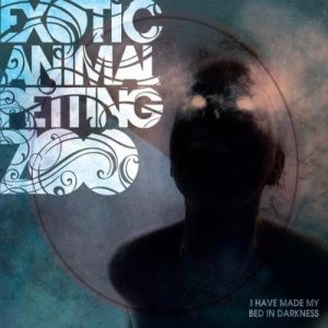 Exotic Animal Petting Zoo - I Have Made My Bed in Darkness cover art