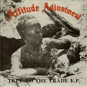Attitude Adjustment - True to the Trade cover art