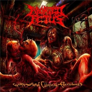 Aborted Fetus - Goresoaked Clinical Accidents cover art