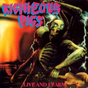 Righteous Pigs - Live and Learn cover art
