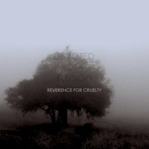 Devoted Iota Elusion - Reverence for Cruelty cover art
