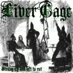 Livercage - Strung Up and Left to Rot cover art