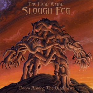 The Lord Weird Slough Feg - Down Among the Deadmen cover art
