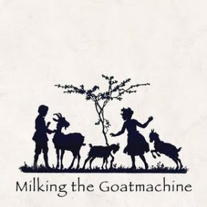 Milking the Goatmachine - Back from the Goats cover art