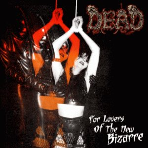 Dead - For Lovers of the New Bizarre cover art