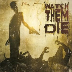 Watch Them Die - Watch Them Die cover art