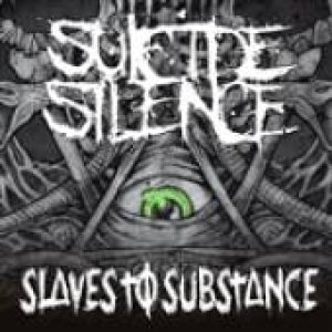 Suicide Silence - Slaves to Substance cover art