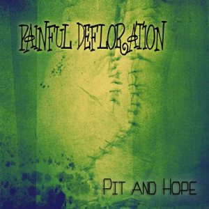 Painful Defloration - Pit and hope cover art
