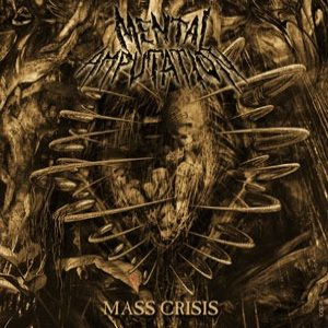 Mental Amputation - Mass Crisis cover art