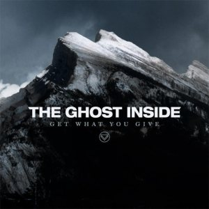 The Ghost Inside - Get What You Give cover art