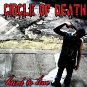 Circle of Death - Hard to Live cover art