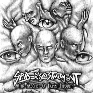 Spider's Last Moment - The Arsonist of Human Integrity cover art