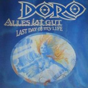 Doro - Alles ist gut / Last Day of My Life cover art