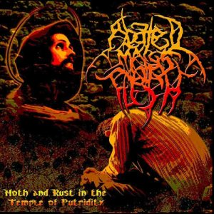 Abated Mass of Flesh - Moth and Rust in the Temple of Putridity cover art