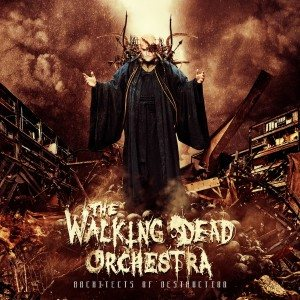 The Walking Dead Orchestra - Architects of Destruction cover art