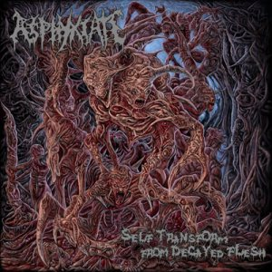 Asphyxiate - Self Transform From Decayed Flesh cover art