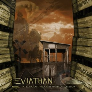 Leviathan - At Long Last, Progress Stopped to Follow cover art