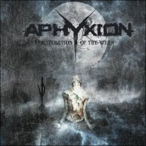 Aphyxion - Obliteration of the Weak cover art