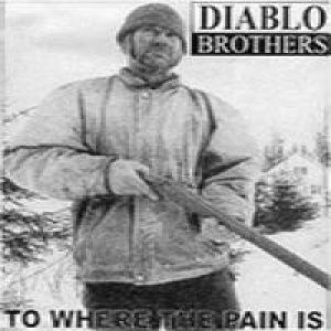 Diablo - Diablo Brothers: to Where Pain Is cover art