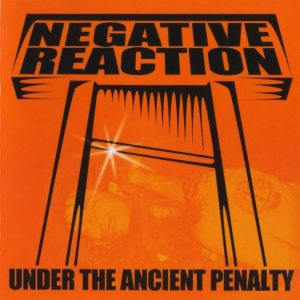 Negative Reaction - Under the Ancient Penalty cover art