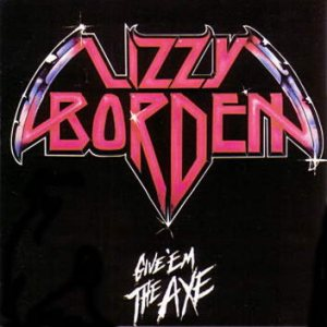 Lizzy Borden - Give 'em the Axe cover art