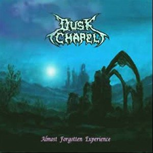 Dusk Chapel - Almost Forgotten Experience cover art