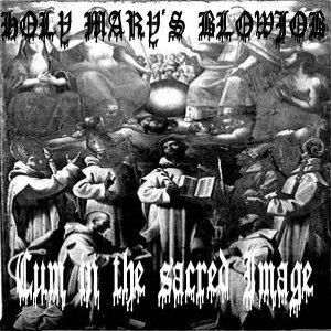 Holy Mary's Blowjob - Cum in the Sacred Image cover art