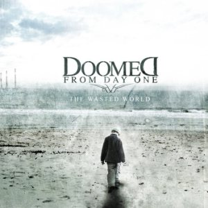 Doomed From Day One - The Wasted World cover art