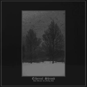 Ethereal Shroud - They Became the Falling Ash cover art