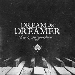 Dream On, Dreamer - Don't Lose Your Heart cover art