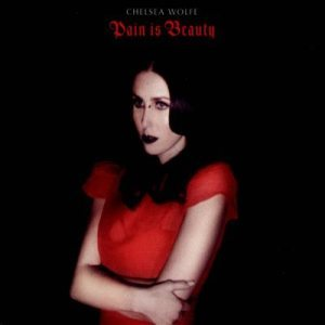 Chelsea Wolfe - Pain Is Beauty cover art