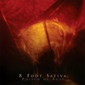 8 Foot Sativa - Poison of Ages cover art