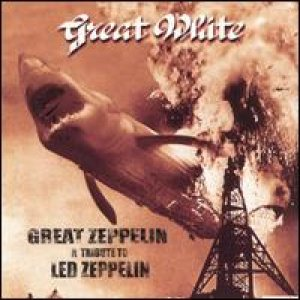 Great White - Great Zeppelin: a Tribute to Led Zeppelin cover art