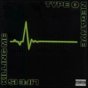 Type O Negative - Life Is Killing Me cover art