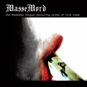Massemord - The Madness Tongue Devouring Juices of Livid Hope cover art