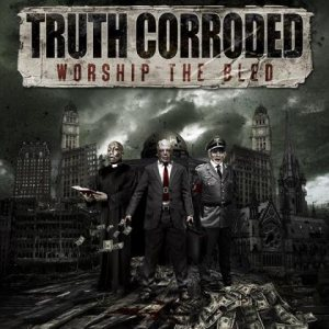 Truth Corroded - Worship the Bled cover art