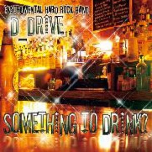 D_Drive - Something to Drink? cover art