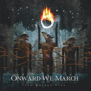 Onward We March - The Golden Vine cover art