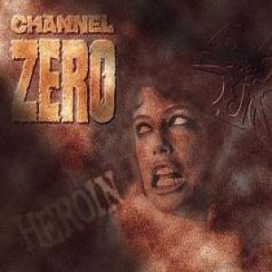 Channel Zero - Heroin cover art
