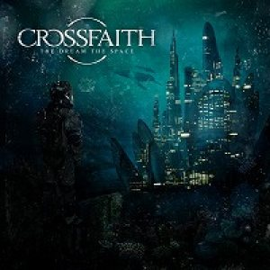 Crossfaith - The Dream the Space cover art